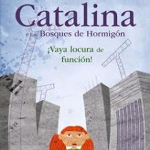 Catalina y los bosques de hormigón